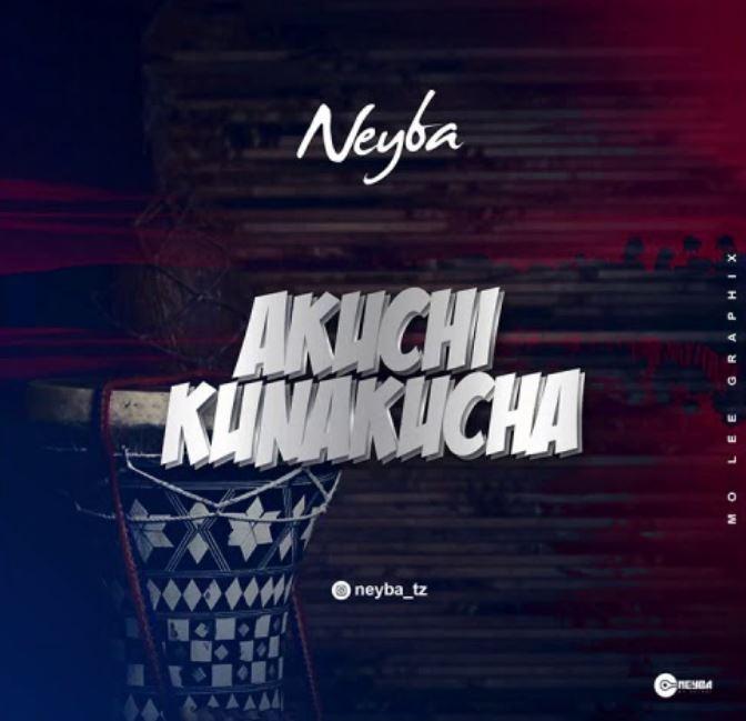 Neyba – Akuchi Kunakucha | Download mp3 Audio