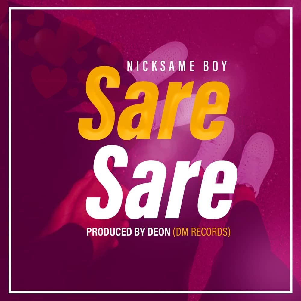 Nicksame Boy - Sare Sare | Download Mp3 Audio