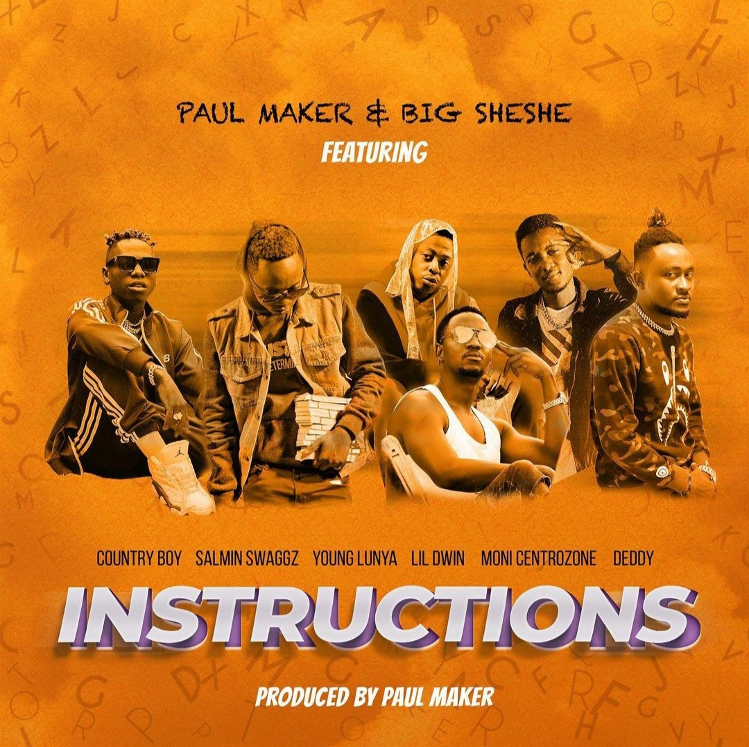 Paul Maker Ft. Country Boy, Salmin Swaggz, Moni Centrozone, Lil Dwin, Young Lunya & Deddy – Instructions   Download.