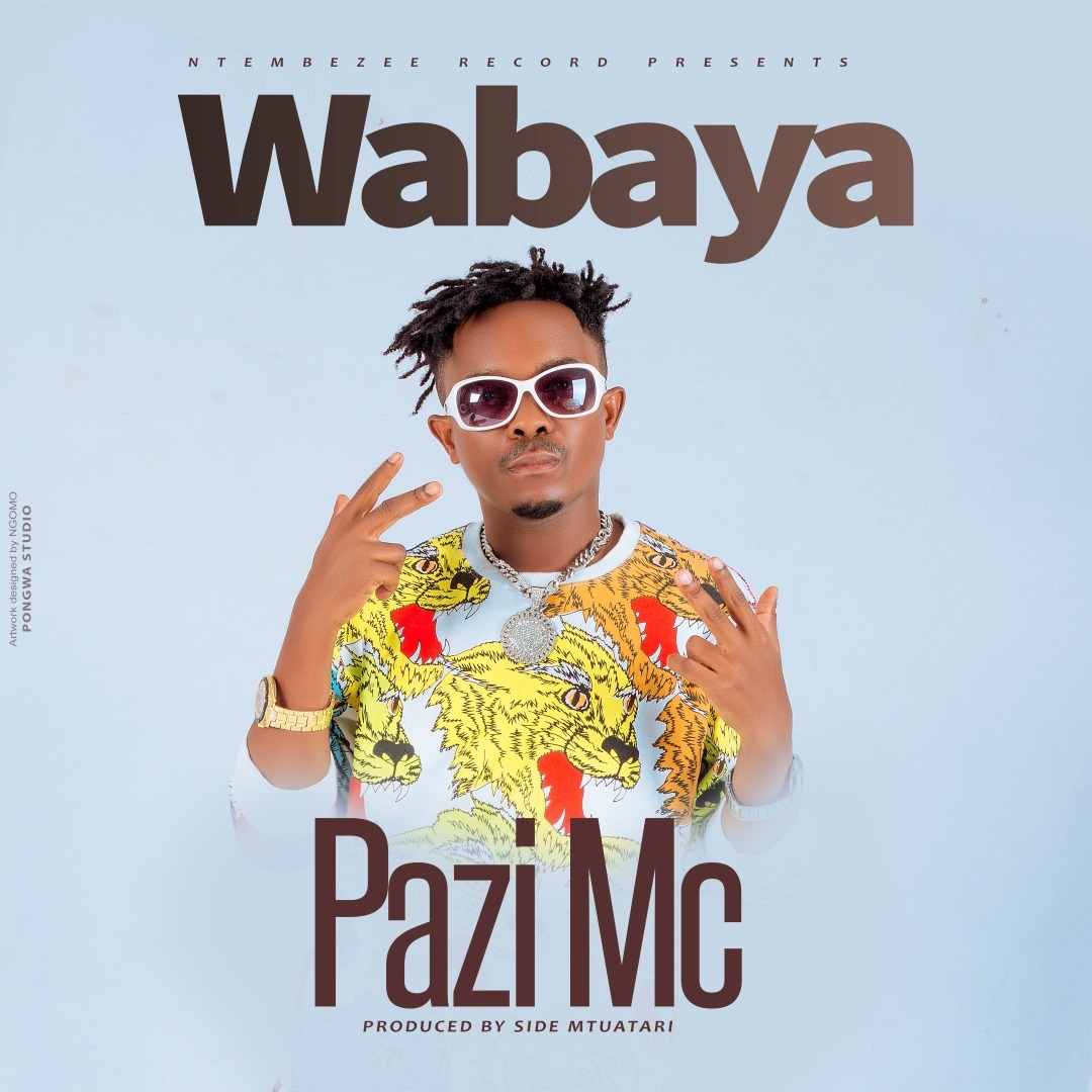 Pazi Mc - Wabaya | Download mp3 Audio
