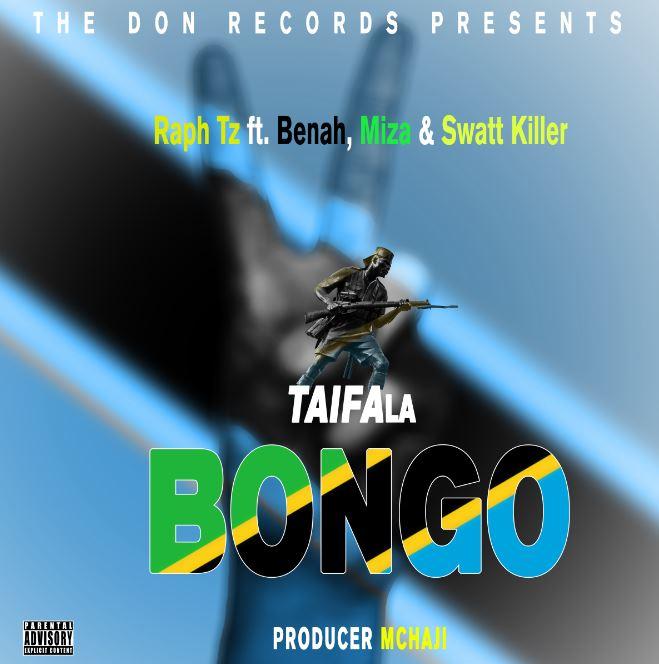 Raph Tz ft. Benah x Miza x Swatt Killer – Taifa la Bongo | Download Audio