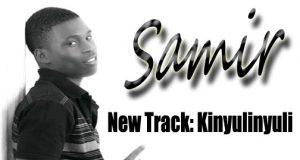 Samir - Kinyulinyuli | Download mp3 Audio