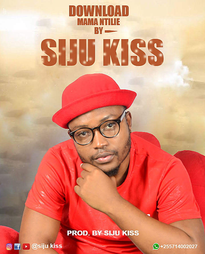 Siju Kiss – Mama Ntilie | Download Audio