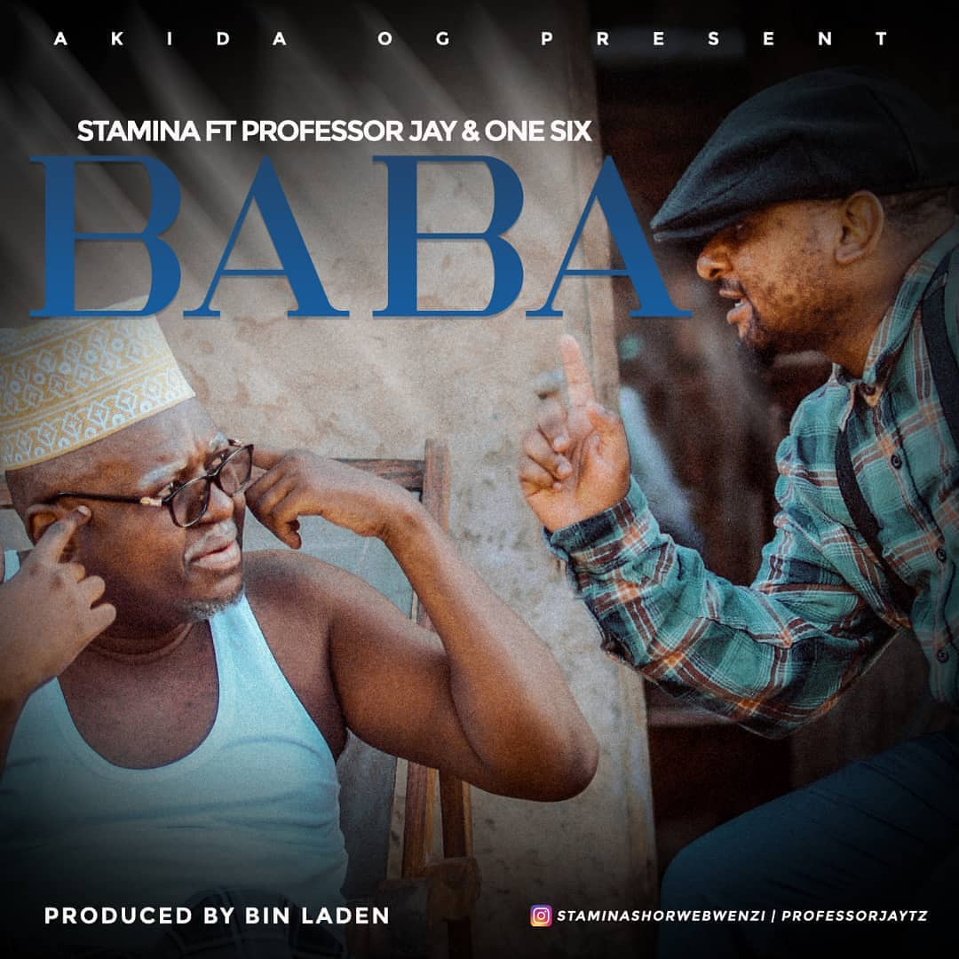 Stamina Ft. Professor Jay & One Six - Baba | Download mp3 Audio