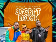 Vivian Ft Kansoul , Mejja & Madtraxx - Secret Lover | Download mp3 Audio