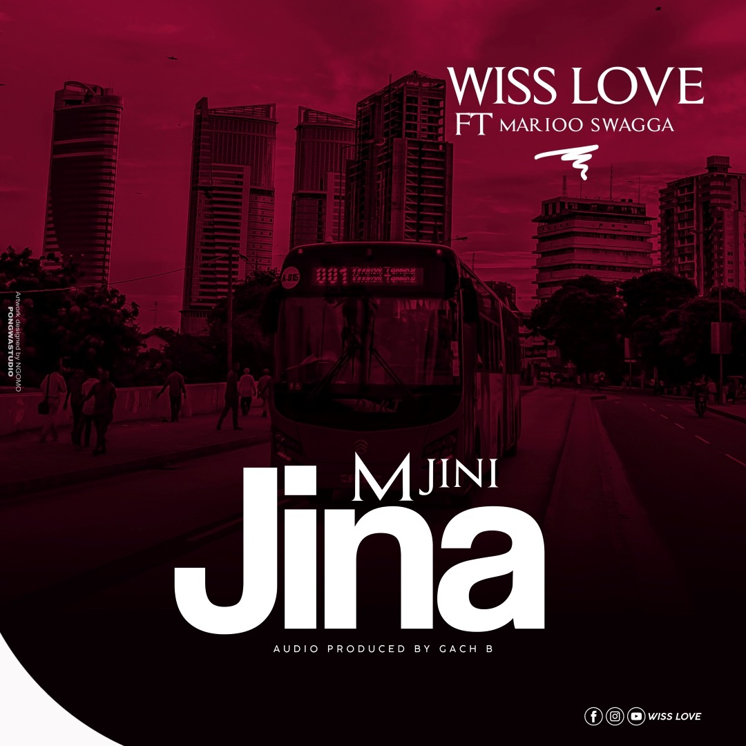 Wiss Love ft Marioo Swager -Mjini Jina | Download mp3 Audio