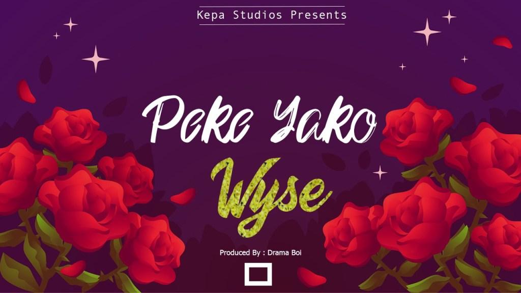 Download | Wyse – Peke Yako Mp3 Audio