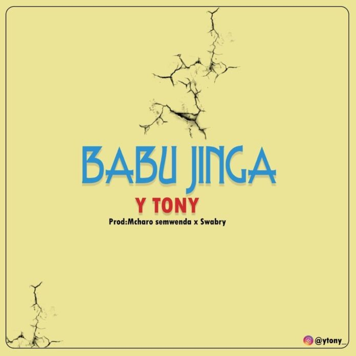 Y Tony – Babu Jinga (Singeli) | Download mp3 Audio