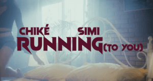 Download | Chike x Simi – Running (To You) | Mp3 Audio