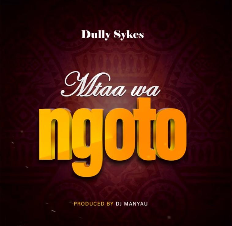 Download | Dully Sykes – Mtaa Wa Ngoto Mp3 Audio