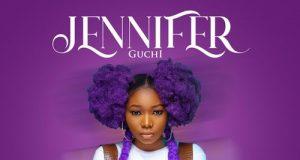 Download | Guchi – Jennifer | Mp3 Audio