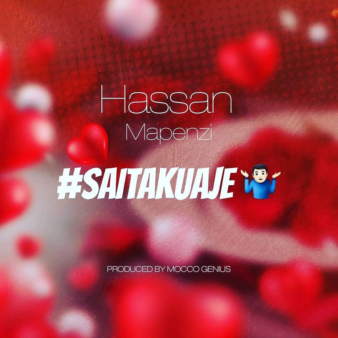 Download | Hassan Mapenzi – Saitakuwaje | Mp3 Audio