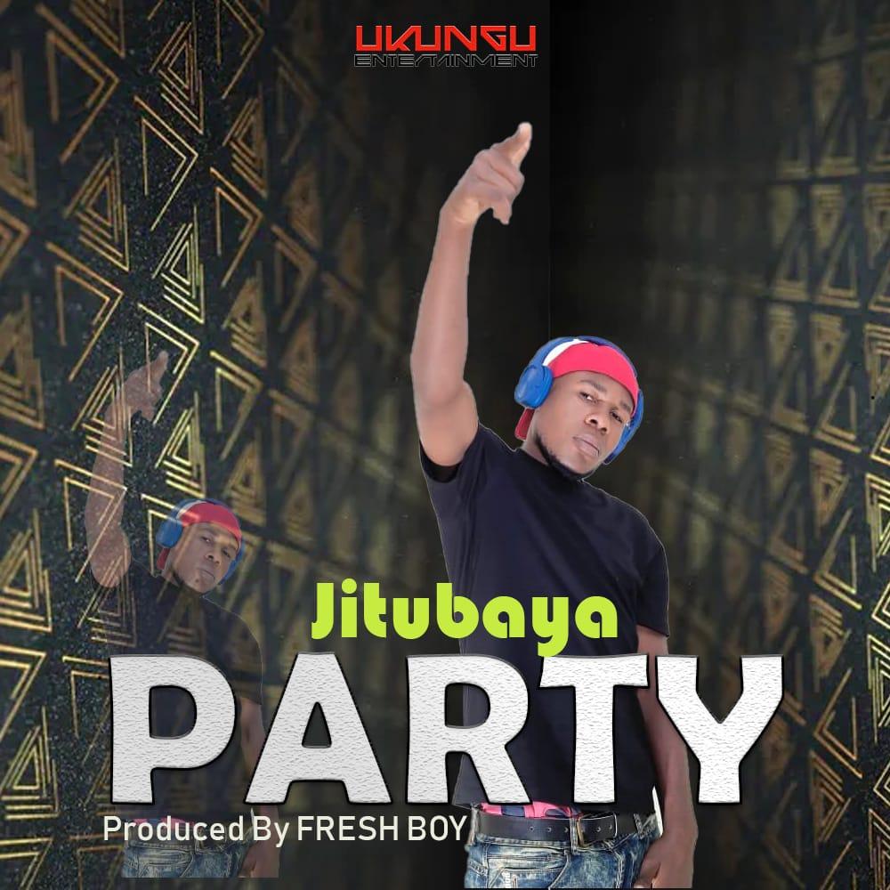 Jitu Baya – Party   Download Audio