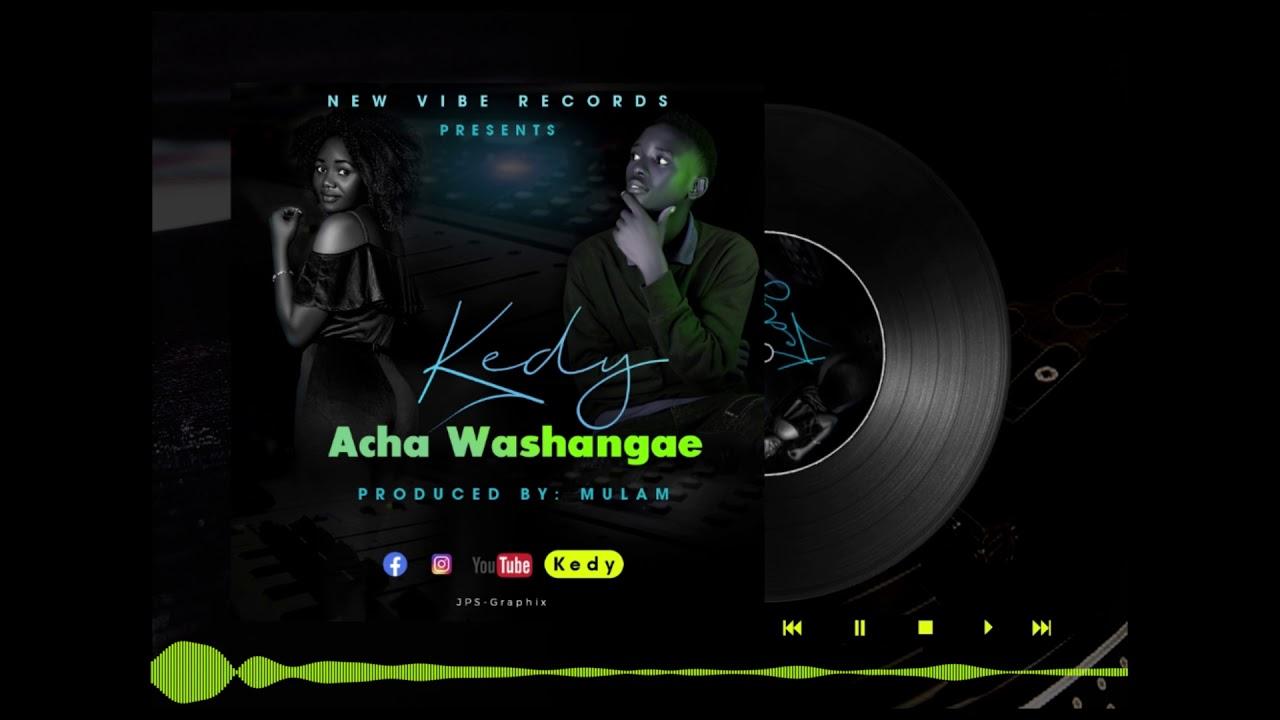 Download | Kedy - Acha Washangae | Mp3 Audio