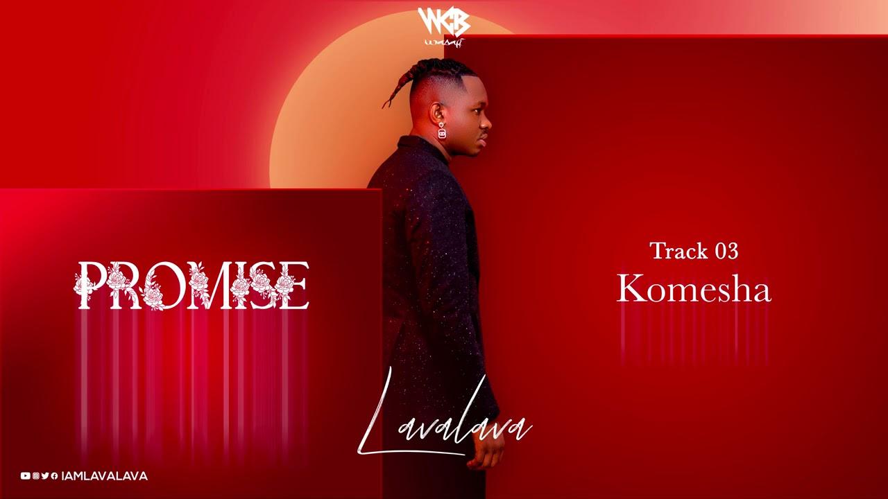 Download | Lava Lava – Komesha | Mp3 Audio