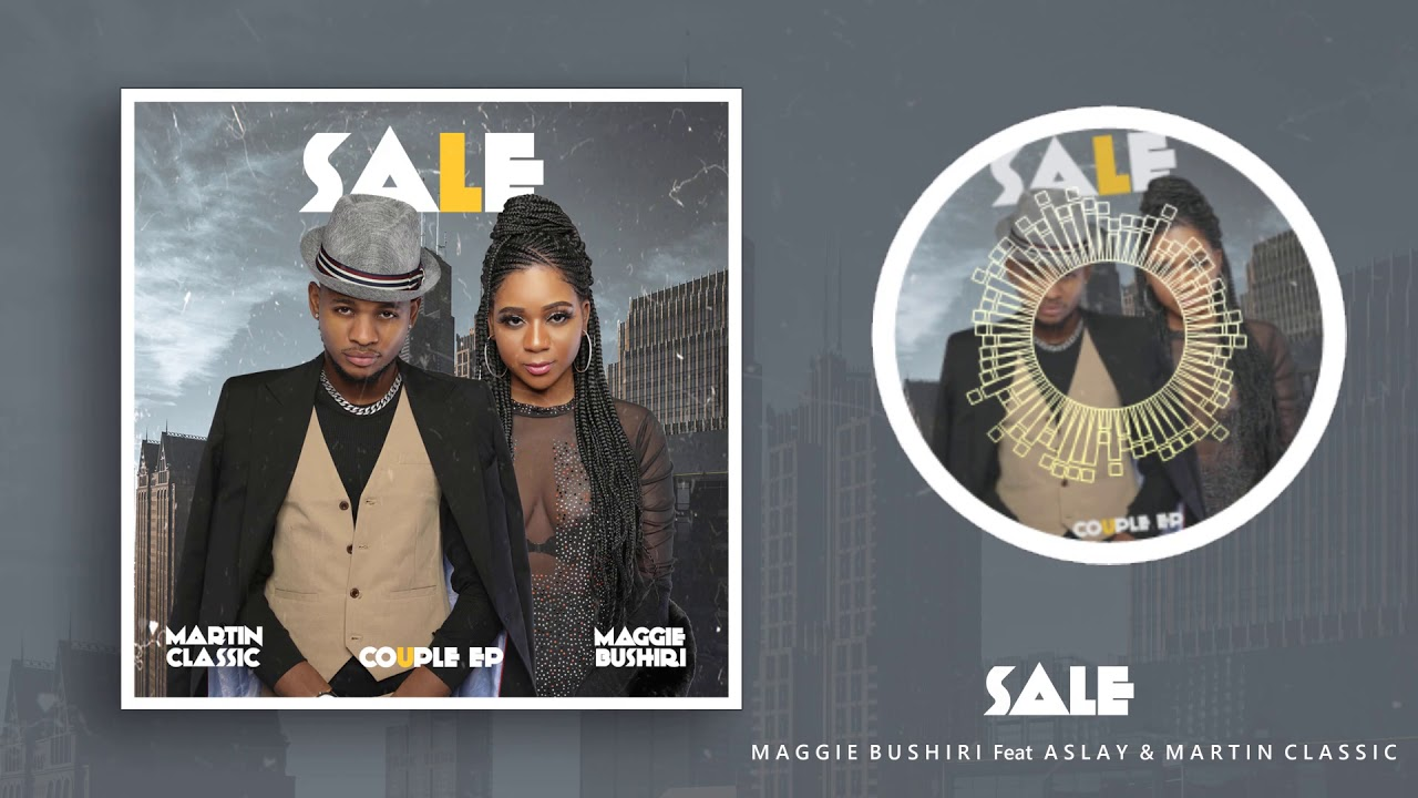 Download | Maggie Bushiri Ft Aslay x Martin Classic – SALE | Mp3 Audio