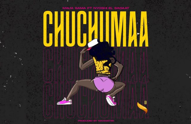 Download | Maua Sama ft. Nyoshi El Saadat – Chuchumaa | Mp3 Audio