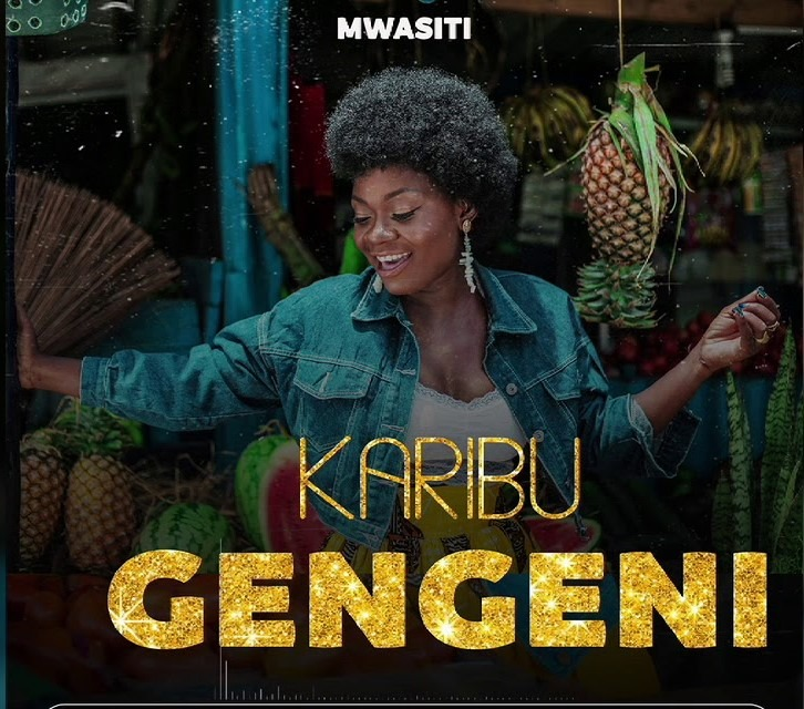 Mwasiti – Karibu Gengeni | Download mp3 Audio