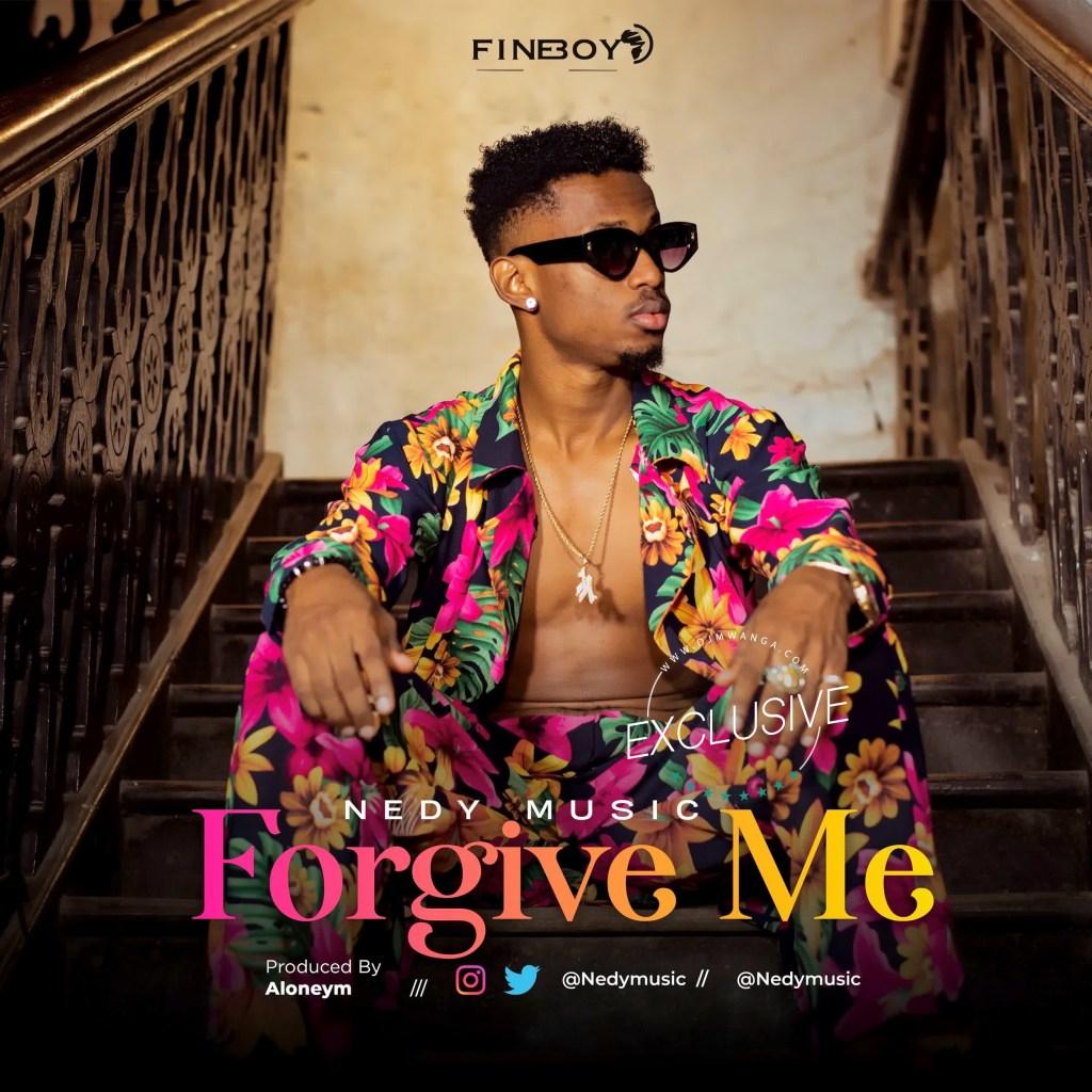 Download | Nedy Music – Forgive Me Mp3 Audio