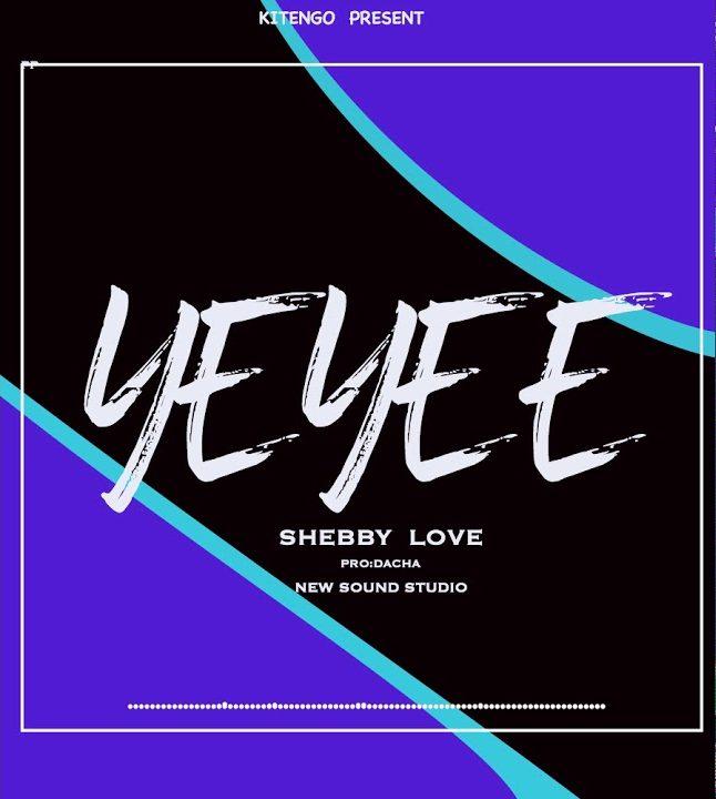 Download | Shebby love – Yeyeye | Mp3 Audio