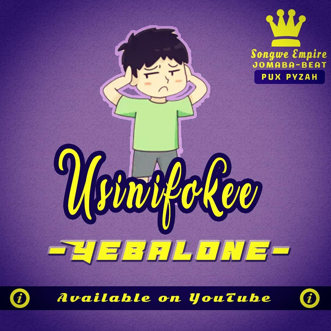Yebalone - Usinifokee | Download Audio